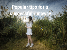 Popular tips for a successful runaway
