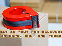 What is out for delivery in USPS, DHL, and FedEx