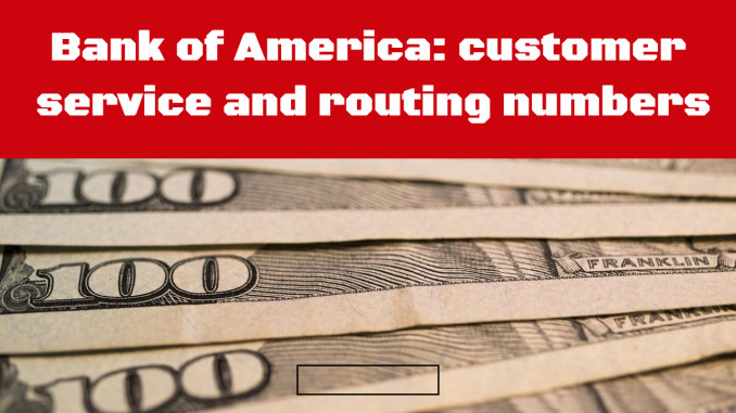 Bank of America customer service and routing numbers