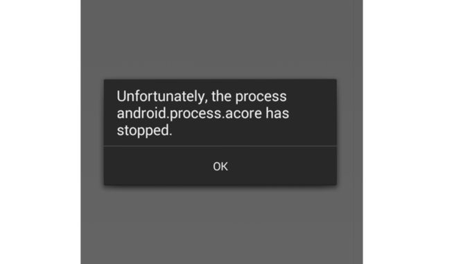 the process android.process.acore has stopped
