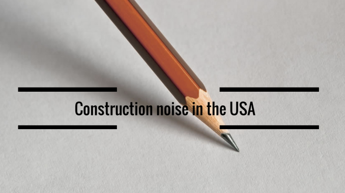 construction noise in the USA
